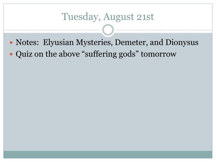 Tuesday august 21st