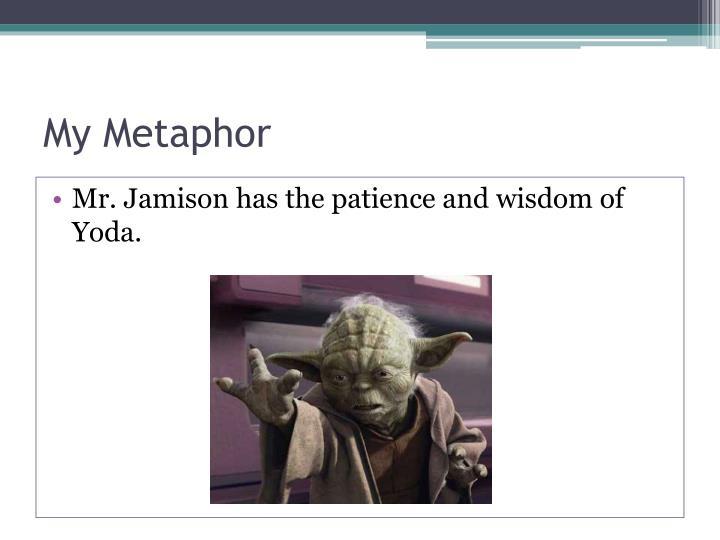 My Metaphor