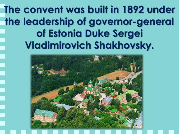 The convent was built in 1892 under the leadership of