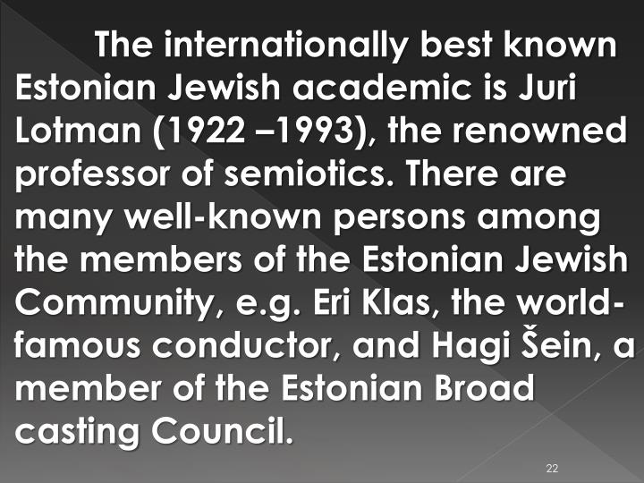 The internationally best known Estonian Jewish academic is
