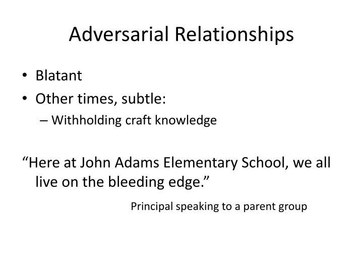 Adversarial Relationships