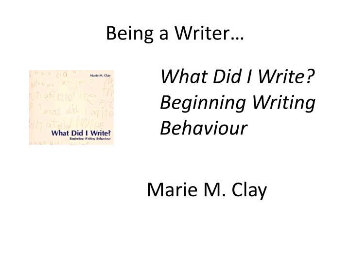 Being a Writer…