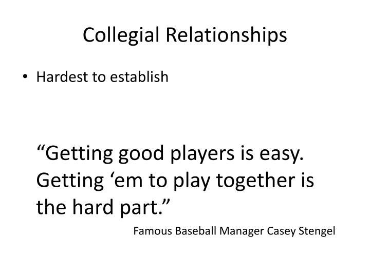 Collegial Relationships