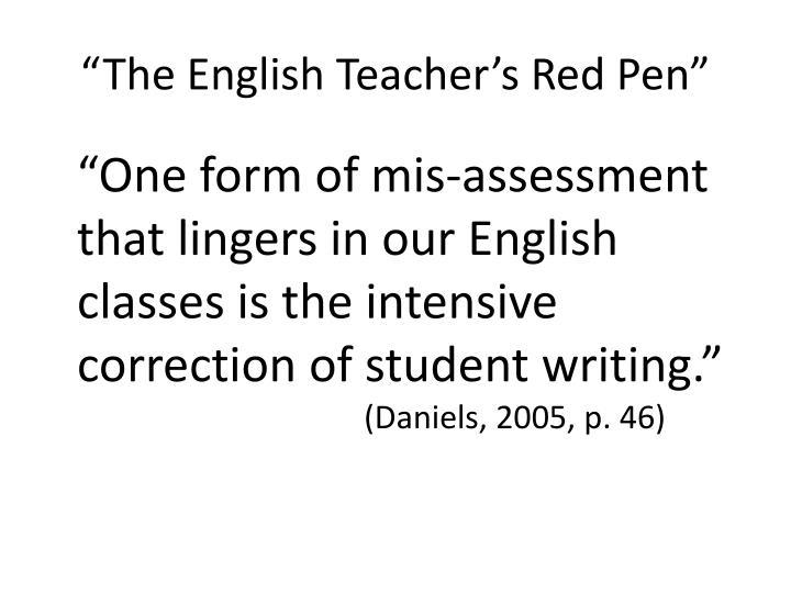 """The English Teacher's Red Pen"""