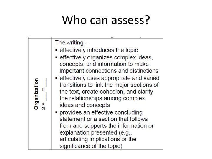 Who can assess?