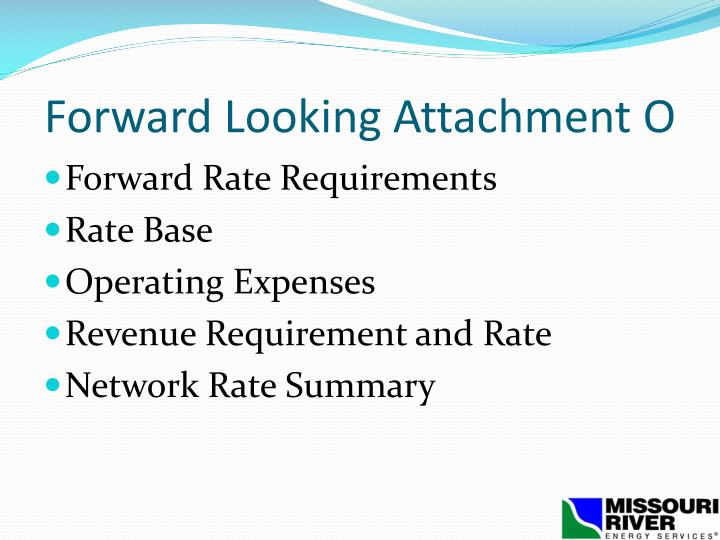 Forward Looking Attachment O