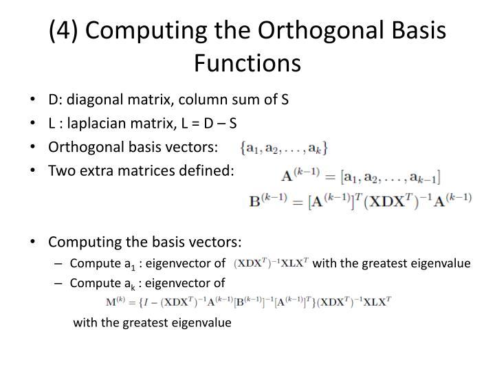 (4) Computing the Orthogonal Basis Functions
