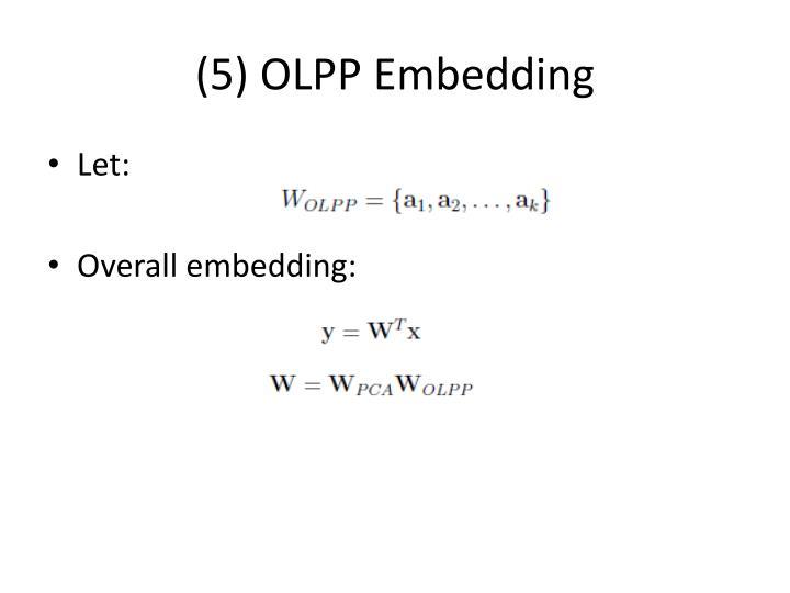 (5) OLPP Embedding