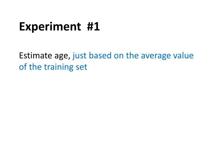 Experiment  #1