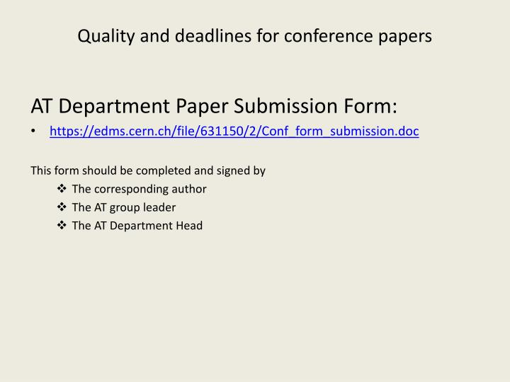 Quality and deadlines for conference papers1