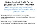 make a facebook profile for the god dess you are most similar to