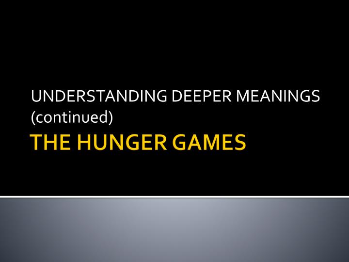 Understanding deeper meanings continued