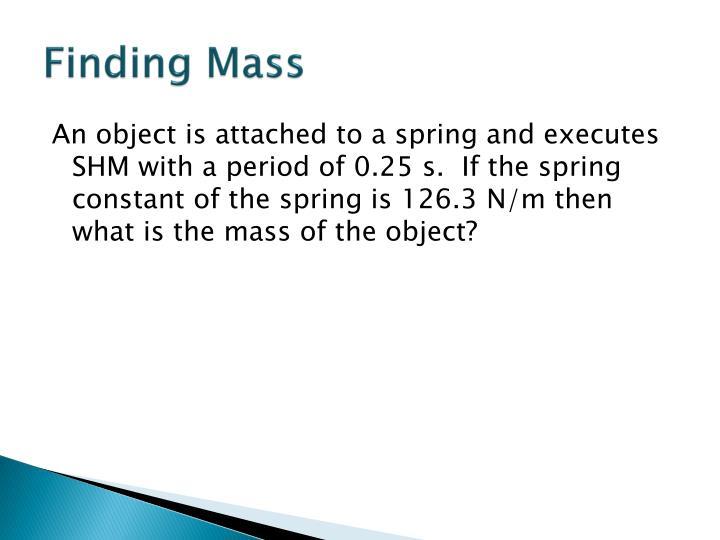 Finding Mass