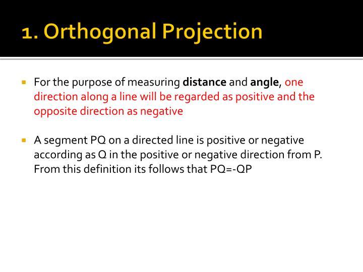 1. Orthogonal Projection