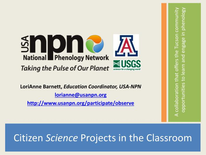 A collaboration that offers the Tucson community opportunities to learn and engage in phenology