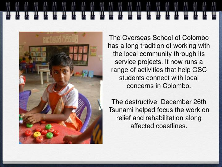 The Overseas School of Colombo has a long tradition of working with