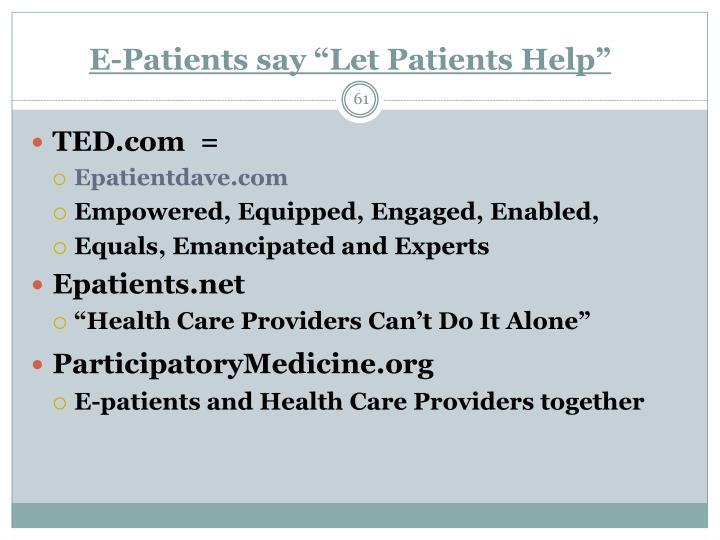 """E-Patients say """"Let Patients Help"""""""