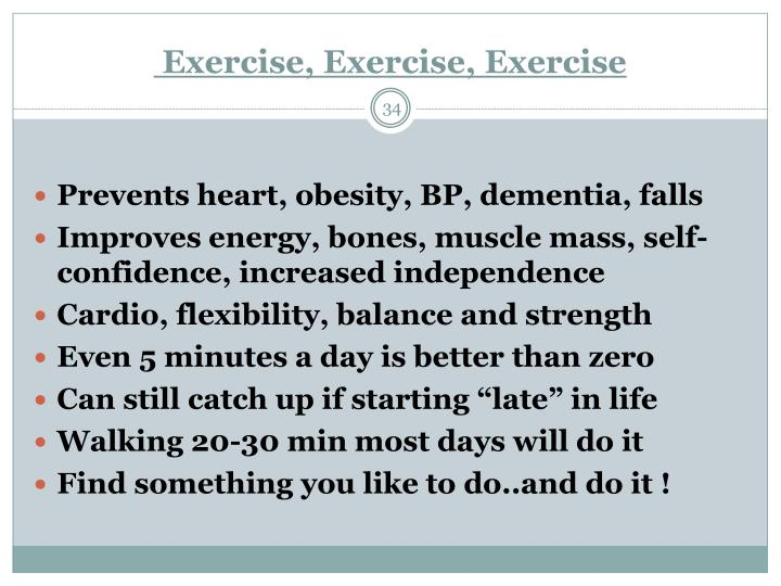Exercise, Exercise, Exercise
