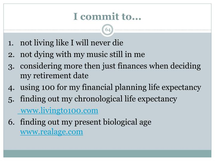 I commit to...