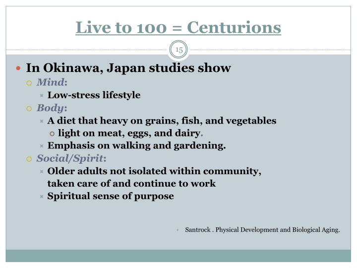 Live to 100 = Centurions