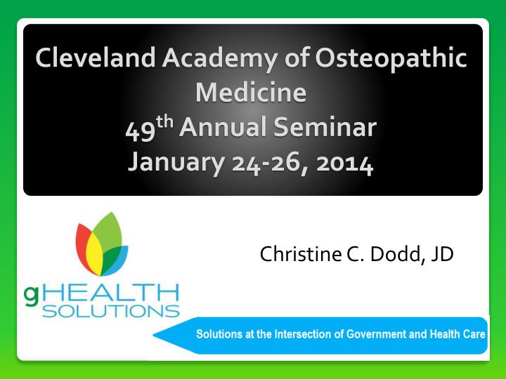 Cleveland academy of osteopathic medicine 49 th annual seminar january 24 26 2014