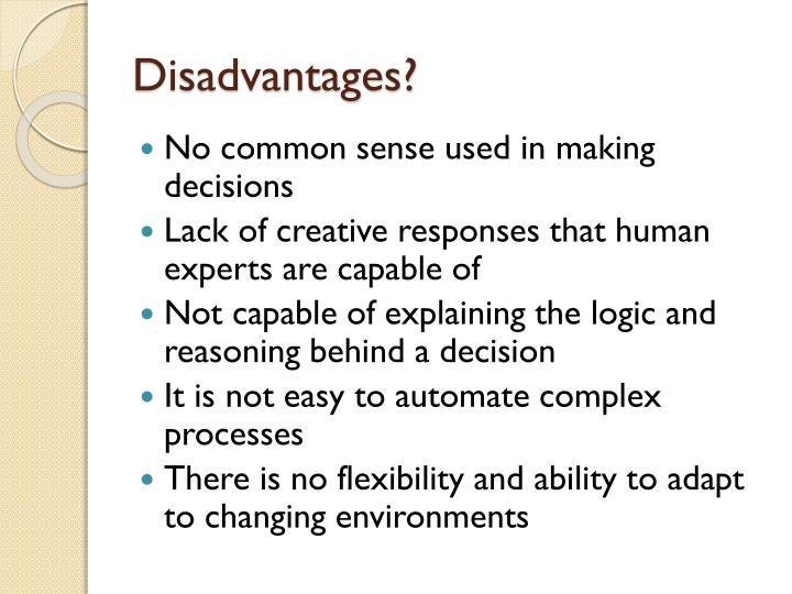 Disadvantages?