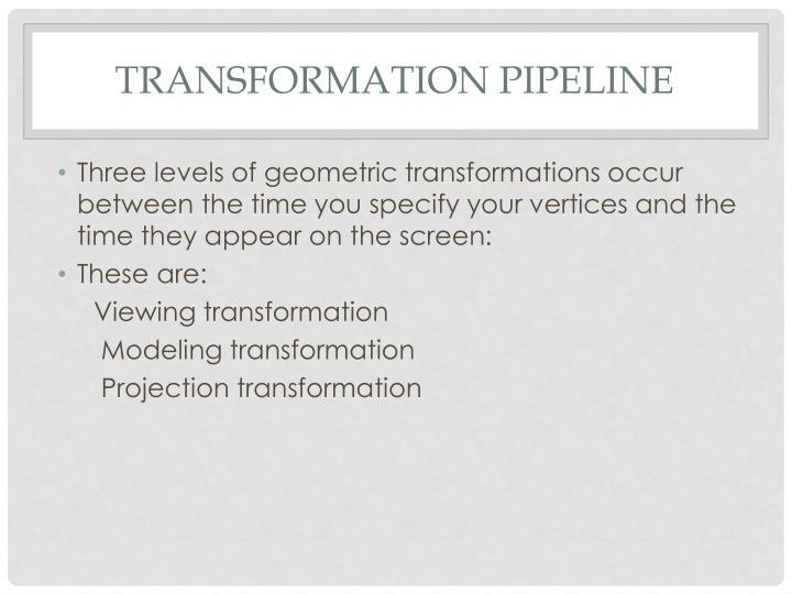 Transformation Pipeline