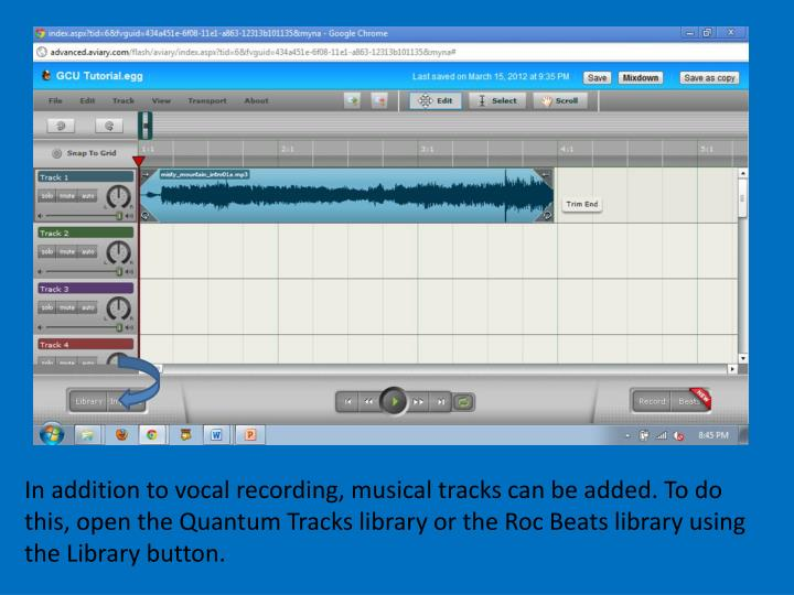 In addition to vocal recording, musical tracks can be added. To do this, open the Quantum Tracks library or the Roc Beats library using the Library button.