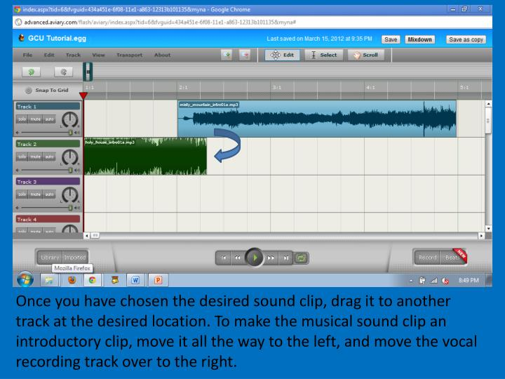 Once you have chosen the desired sound clip, drag it to another track at the desired location