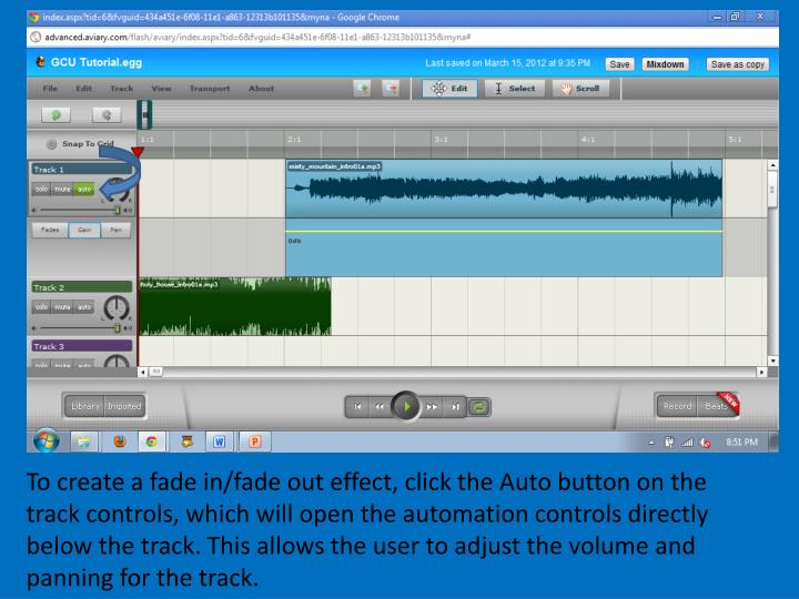 To create a fade in/fade out effect, click the Auto button on the track controls, which will open the automation controls directly below the track. This allows the user to adjust the volume and panning for the track.