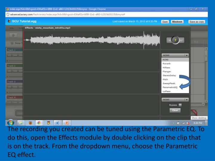 The recording you created can be tuned using the Parametric EQ. To do this, open the Effects module by double clicking on the clip that is on the