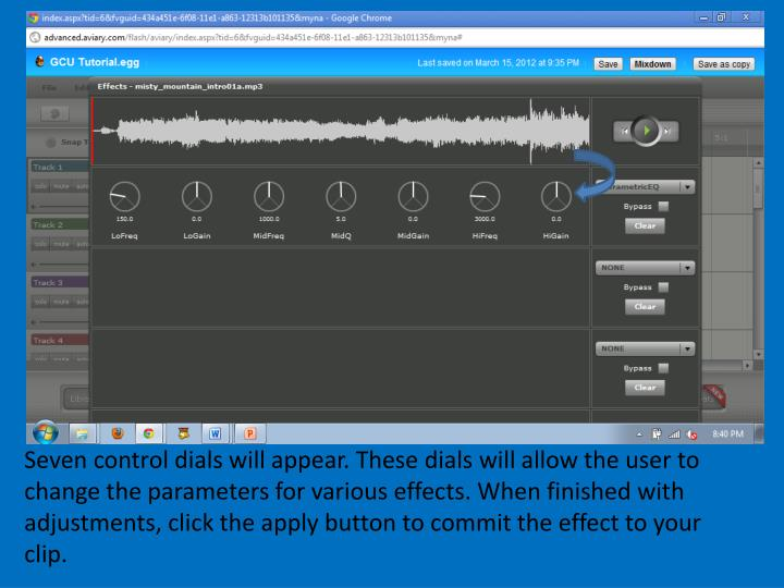 Seven control dials will appear. These dials will allow the user to change the parameters for various effects. When finished with adjustments, click the apply button to commit the effect to your clip.