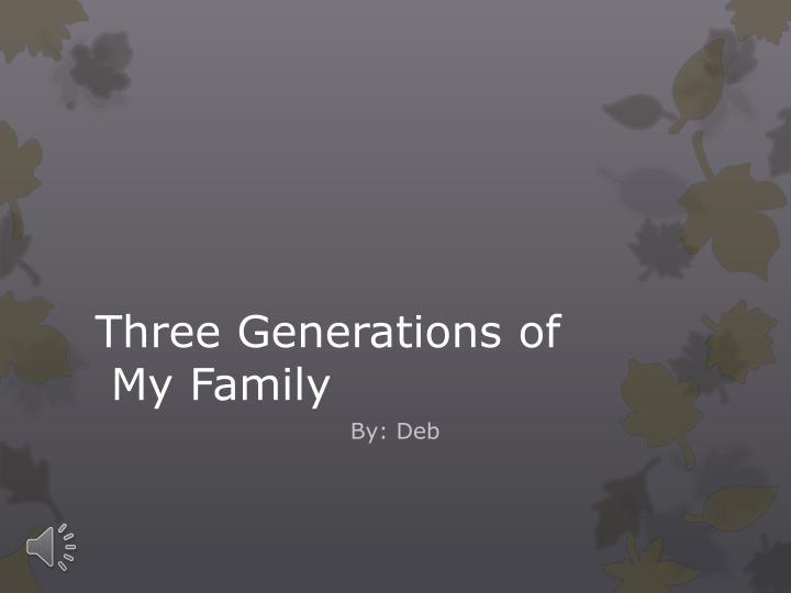 Three generations of my family