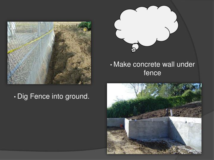 Make concrete wall under fence