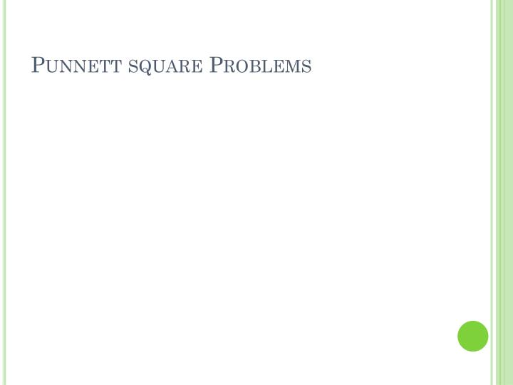 Punnett square Problems