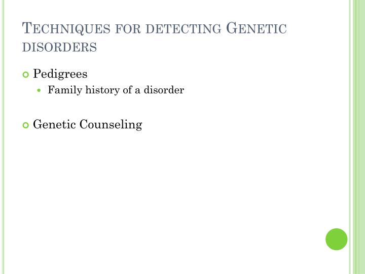 Techniques for detecting Genetic disorders