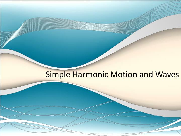 simple harmonic motion and waves n.