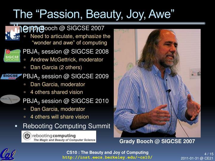 "The ""Passion, Beauty, Joy, Awe"" theme"