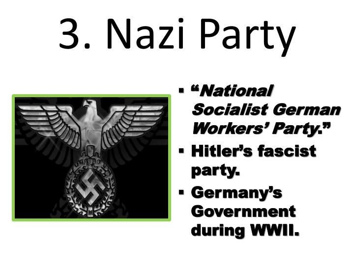 3. Nazi Party
