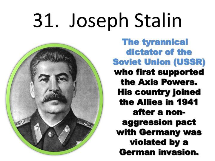 31.  Joseph Stalin