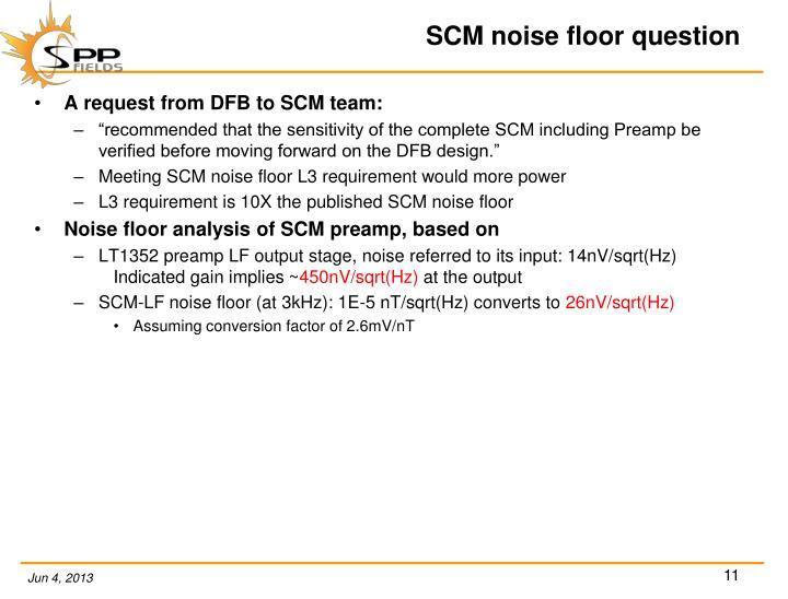 SCM noise floor question