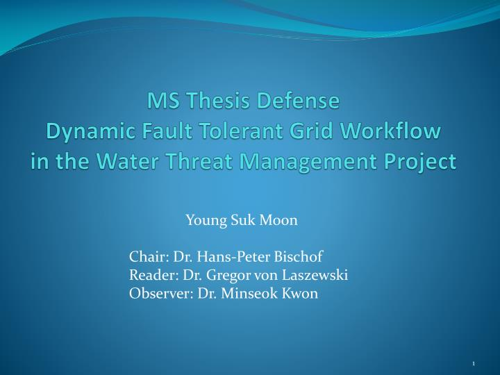ms thesis defense dynamic fault tolerant grid workflow in the water threat management project n.