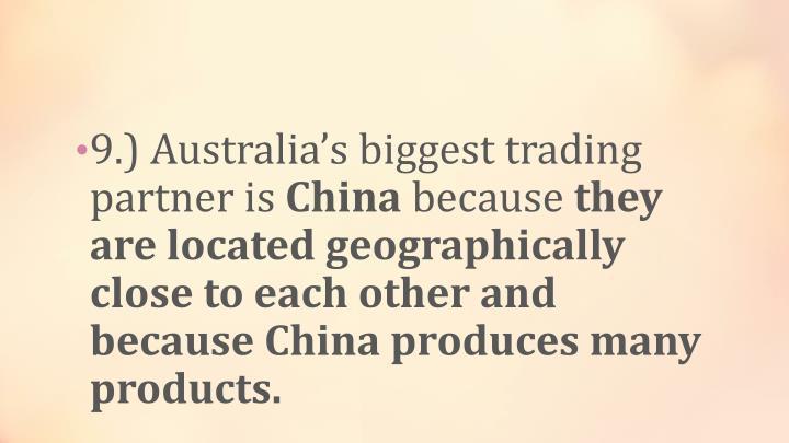 9.) Australia's biggest trading partner is