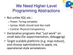 we need higher level programming a bstractions