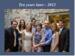 ten years later 2012
