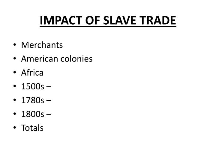 IMPACT OF SLAVE TRADE