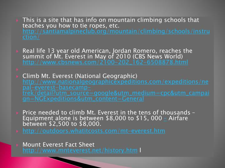 This is a site that has info on mountain climbing schools that teaches you how to tie ropes, etc.