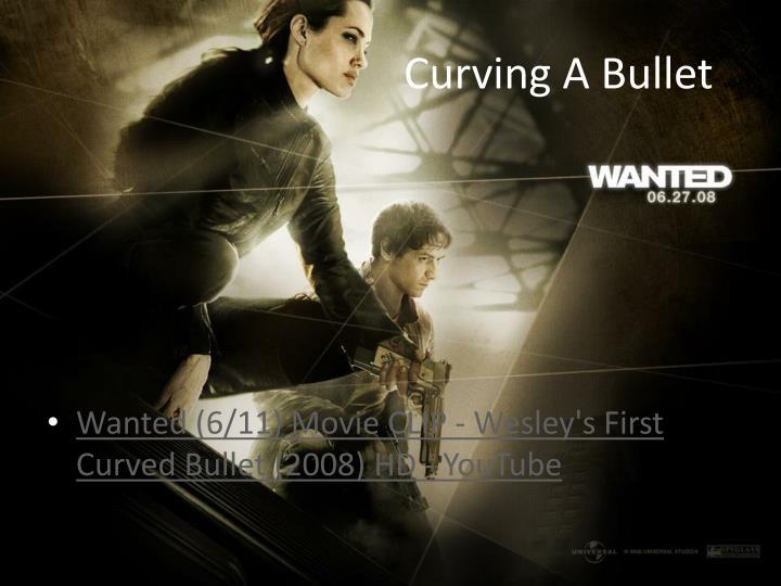 Curving a bullet