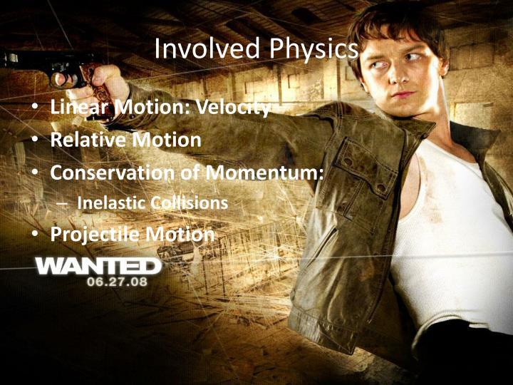 Involved Physics