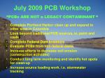 july 2009 pcb workshop pcbs are not a legacy contaminant